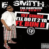 I'll Do It 2 Ya - Feat. Bun B by E. Smith