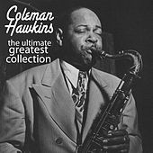 The Ultimate Greatest Collection by Coleman Hawkins