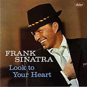 Look To Your Heart by Frank Sinatra