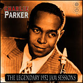 The Legendary 1952 Jam Sessions by Charlie Parker