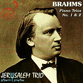 Brahms: Piano Trios 1 & 2 by The Jerusalem Trio