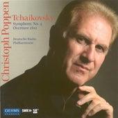 TCHAIKOVSKY, P.I.: Symphony No. 4 / 1812  Festival Overture (German Radio Saarbrucken-Kaiserslautern Philharmonic, C. Poppen) by Christoph Poppen