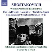 SHOSTAKOVICH, D.: Girl Friends / Rule, Britannia / Salute to Spain (Polish Radio Symphony, Fitz-Gerald) by Mark Fitz-Gerald