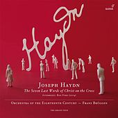 HAYDN, J.: 7 letzten Worte unseres Erlosers am Kreuze (Die) (The 7 Last Words) (Orchestra of the 18th Century, Bruggen) by Frans Bruggen