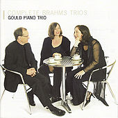 Complete Brahms Trios by Gould Piano Trio