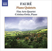 FAURE, G.: Piano Quintets (Ortiz, Fine Arts Quartet) by Cristina Ortiz