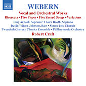 WEBERN, A.: Vocal and Orchestral Works - 5 Pieces / 5 Sacred Songs / Variations / Bach-Musical Offering: Ricercar (Craft) (Webern, Vol. 2) by Various Artists