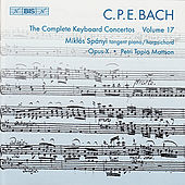 BACH, C.P.E.: Keyboard Concertos (Complete), Vol. 17 (Spanyi, Opus X) - Wq. 31, 41, 42 by Various Artists
