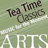 Music for the Moment: Tea Time by Various Artists