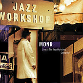 Live At The Jazz Workshop: Complete by Thelonious Monk