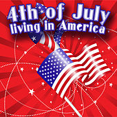 4th Of July - Living In America by Various Artists