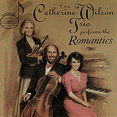 The Catherine Wilson Trio Performs the Romantics by The Catherine Wilson Trio