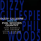 Dizzy Gillespie Meets Phil Woods Quintet by Dizzy Gillespie