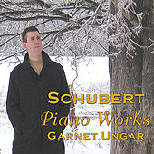 Schubert: Piano Works by Garnet Ungar