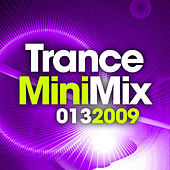 Trance Mini Mix 013 - 2009 by Various Artists