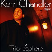Trionisphere by Kerri Chandler
