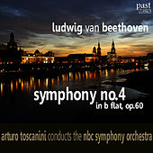 Beethoven: Symphony No. 4 in B Flat, Op. 60 by NBC Symphony Orchestra