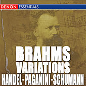 Brahms: Variations on a Theme by Handel, Op. 24 - Variation on a Theme of Paganini, Op. 35 - Variations on a Theme by Robert Schumann, Op. 23 by Various Artists