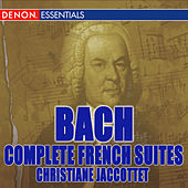 J. S. Bach: French Suites by Christiane Jaccottet