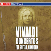 Vivaldi: Concerto for Guitar in D and in C - Concerto for Mandolin in E Major and RV 425 by Various Artists