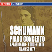 Schumann: Piano Concerto - Introduction and Allegro Appasionato - Introduction and Allegro Concertante - Sonata for Piano, Op. 14 by Various Artists