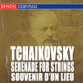 Tchaikovsky: Serenade for Strings, Op. 48 - Souvenir d'un lieu cher, Op. 42 by Various Artists