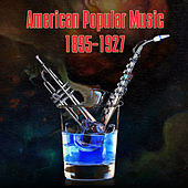 Archive Of American Popular Music 1895-1927 by Various Artists
