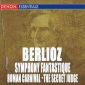 Berlioz: Symphony Fantastique - Roman Carnival Overture - The Secret Judge Overture by Various Artists