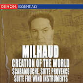 Milhaud: Scaramouche, Suite for Wind Instruments, Suite Provence & Creation of the World by Various Artists