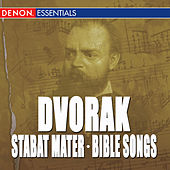 Dvorak: Stabat Mater, Op. 58 - Bible Songs, Op. 99 by Various Artists