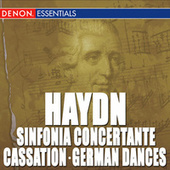Haydn: Cassation in F - German Dances - Landlicher Tanz - Sinfonia Concertante by Various Artists