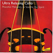 Ultra Relaxing Cello by Vladimir Fedoseyev