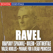Ravel: Rhapsody Espagnole, Bolero, Pavane & Valse Nobles and Sentimentale by Various Artists