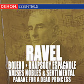 Ravel: Bolero, Rhapsody Espagnole, Valse Nobles and Sentimentale & Pavane by Various Artists