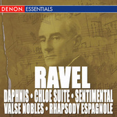 Ravel: Daphnis & Chloe Suite, Valse Nobles and Sentimental & Rhapsody Espagnole by Various Artists