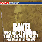 Ravel: Valse Nobles and Sentimentale, Bolero, Rhapsody Espagnole & Pavane by Various Artists