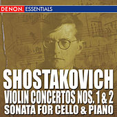 Shostakovich: Violin Concertos Nos. 1 & 2 - Sonata for Cello and Piano by Various Artists
