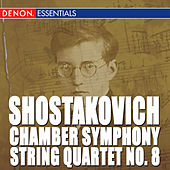 Shostakovich: Chamber Symphony - String Quartet - Orcheestral Works by Various Artists