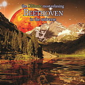 The Ultimate Most Relaxing Beethoven In the Universe by Various Artists