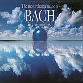Most Relaxing Bach in the Universe by Various Artists