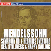 Mendelssohn: Symphony No. 1 - The Hebrides Overture - Sea, Stillnes and Happy Sailing by Maxim Shostakovich