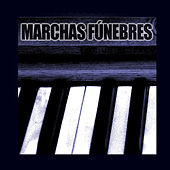 Marchas Fúnebres by Various Artists