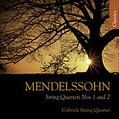 MENDELSSOHN, Felix: String Quartets Nos. 1 and 2 (Gabrieli String Quartet) by Gabrieli String Quartet