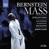 BERNSTEIN, L.: Mass (Sykes, Wulfman, Morgan State University Choir, Peabody Children's Chorus, Baltimore Symphony, Alsop) by Marin Alsop