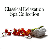 Classical Spa Relaxation Collection by Various Artists