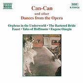 Can-Can and Dances from the Opera by Various Artists