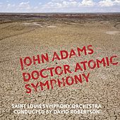 Dr. Atomic Symphony/Guide to Strange Places by John Adams