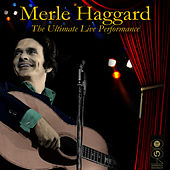 The Ultimate Live Performance by Merle Haggard