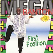 First Position by Mega Banton