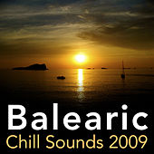 Balearic Chill Sounds 2009 by Various Artists